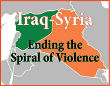 Iraq-Syria: Ending the Spiral of Violence
